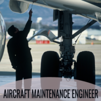 AIRCRAFT MAINTENANCE ENGINEER