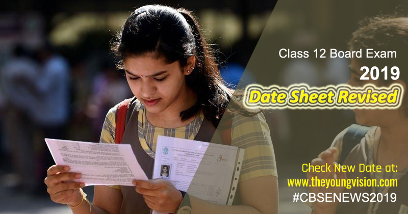 CBSE 12th Date Sheet 2019 Revised – Check New Exam Dates Here
